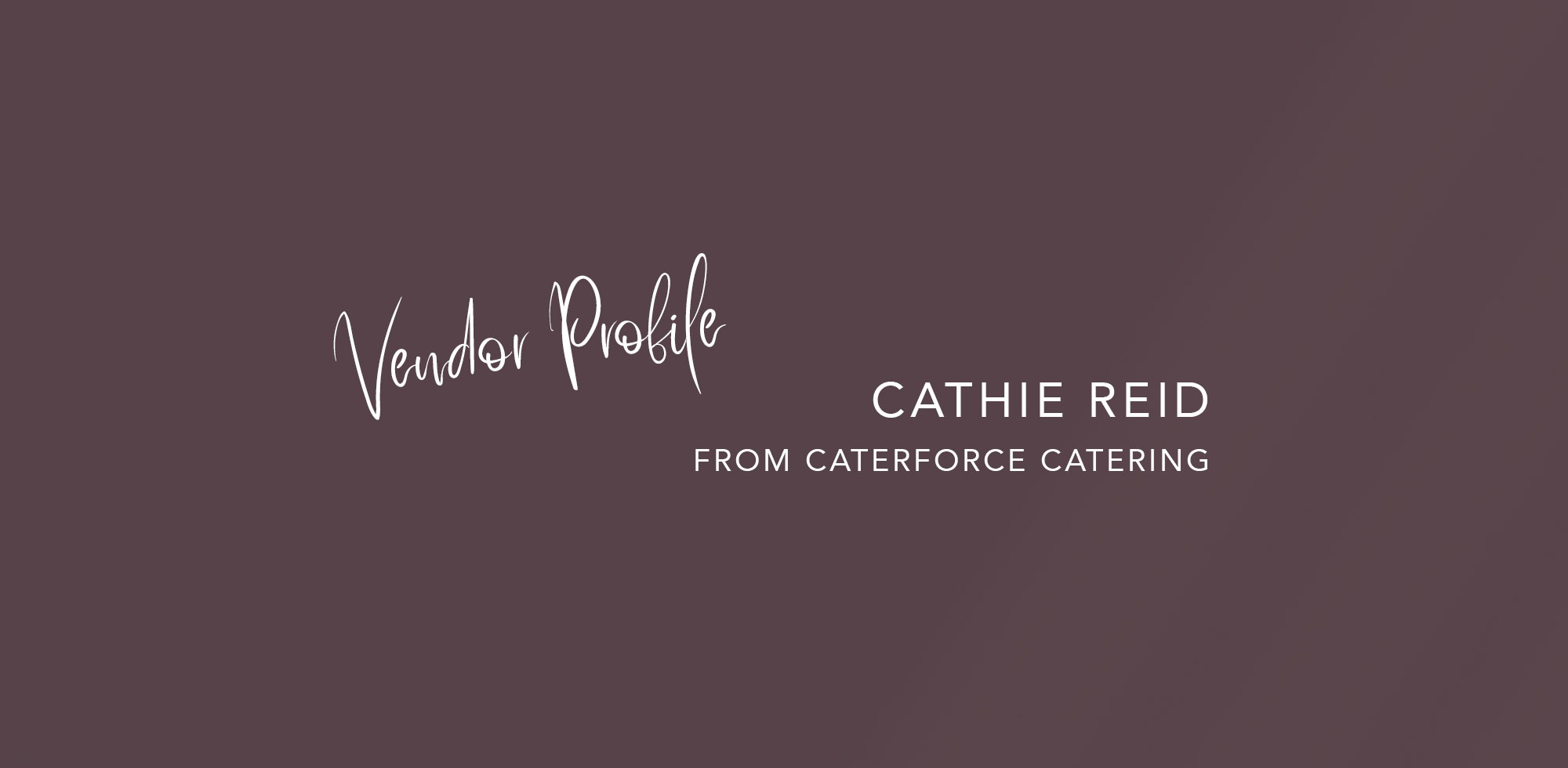 Hunter Valley Wedding Planner Magazine Vendor Profile Cathie Reid Caterforce